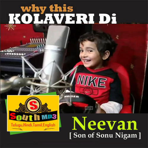Why This Kolaveri Di By Nevaan (Son of Sonu Nigam)